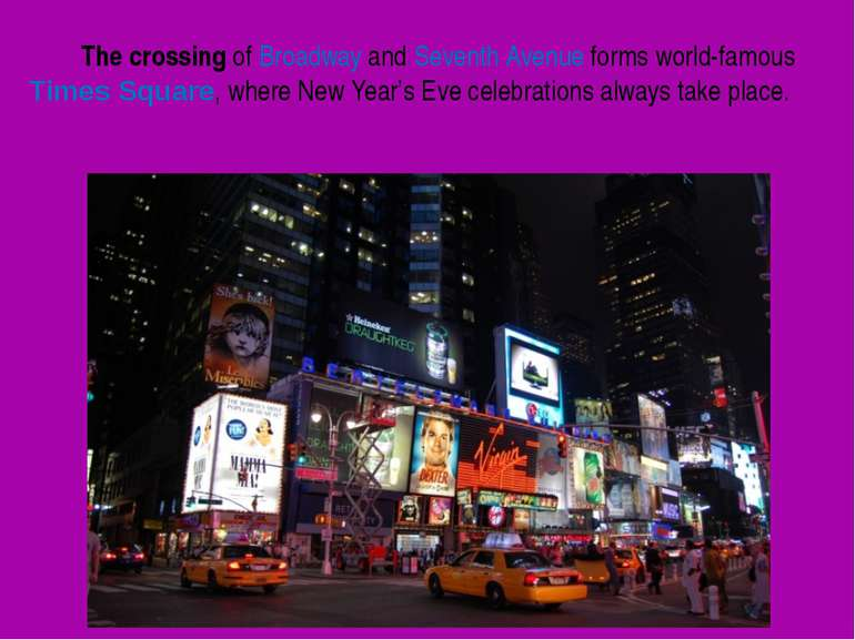 The crossing of Broadway and Seventh Avenue forms world-famous Times Square, ...