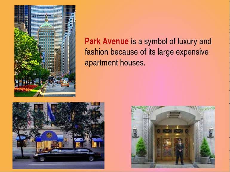 Park Avenue is a symbol of luxury and fashion because of its large expensive ...