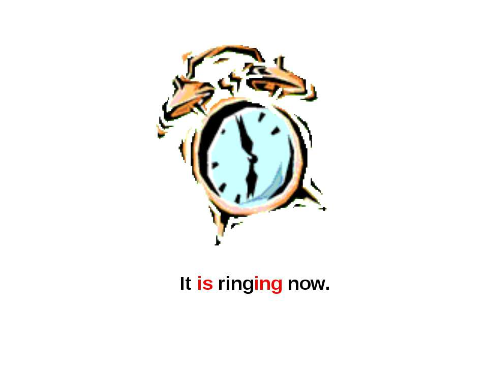 It is ringing now.