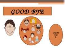 GOOD BYE GREAT JOB!