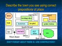 Describe the town you see using correct prepositions of place DON'T FORGET AB...