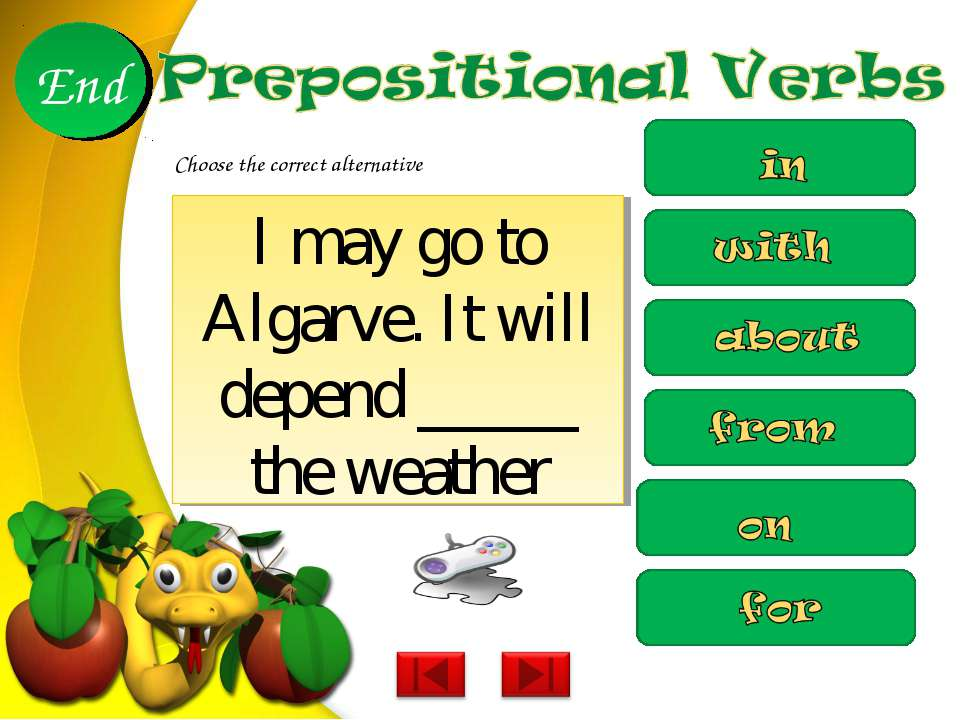 I may go to Algarve. It will depend _____ the weather 10 9 8 7 6 5 4 3 2 1 En...