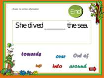 She dived ______ the sea. Choose the correct alternative 10 9 8 7 6 5 4 3 2 1...