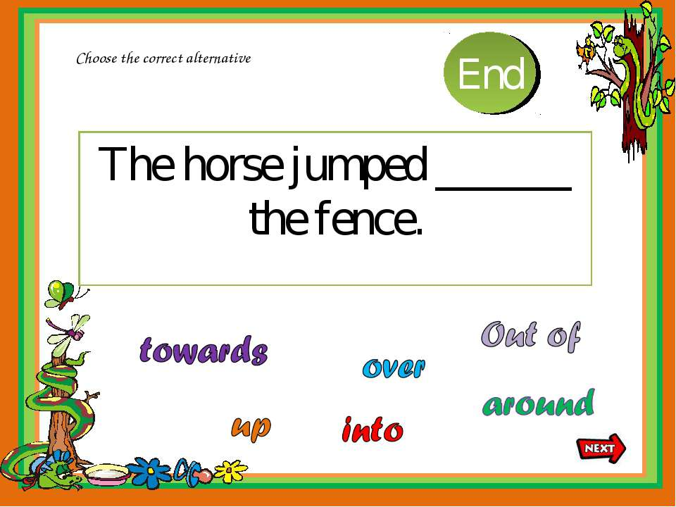 The horse jumped ______ the fence. Choose the correct alternative 10 9 8 7 6 ...