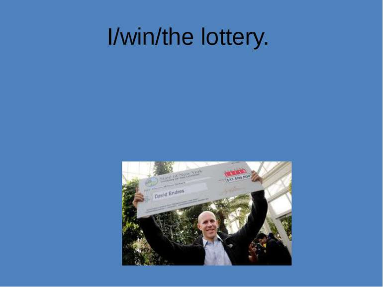 I/win/the lottery.