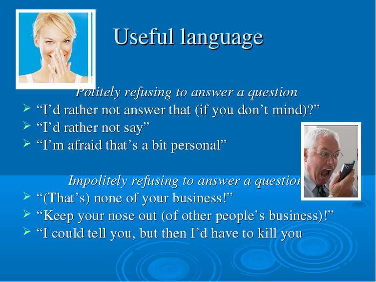 """Useful language Politely refusing to answer a question """"I'd rather not answer..."""