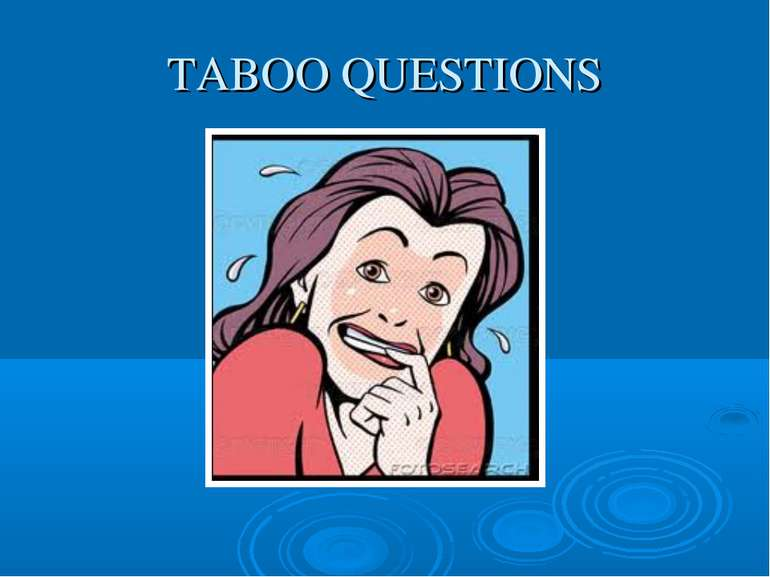 TABOO QUESTIONS