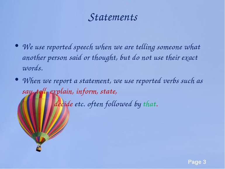 Statements We use reported speech when we are telling someone what another pe...