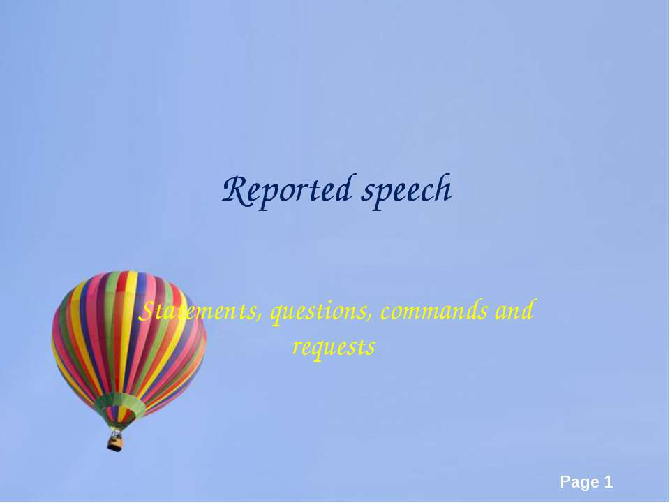 Reported speech Statements, questions, commands and requests Page *
