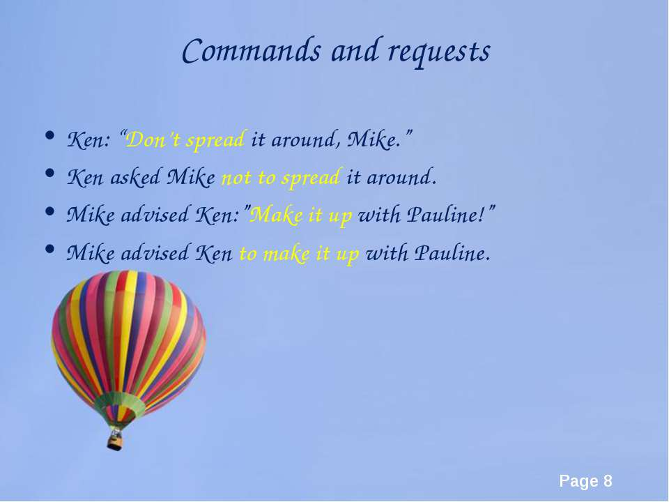 "Commands and requests Ken: ""Don't spread it around, Mike."" Ken asked Mike not..."