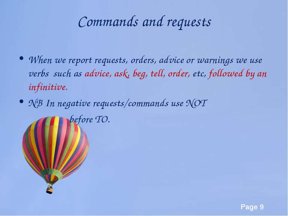 Commands and requests When we report requests, orders, advice or warnings we ...