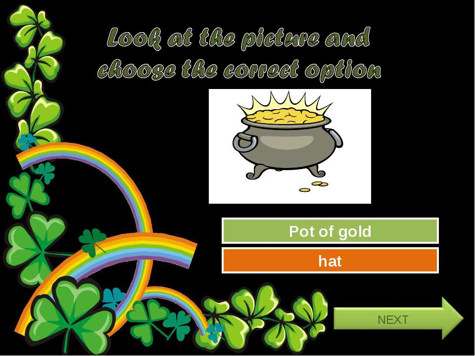 Try Again Great Job! hat Pot of gold