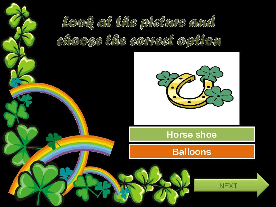 Try Again Great Job! Balloons Horse shoe