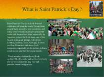 What is Saint Patrick's Day? Saint Patrick's Day is an Irish festival celebra...