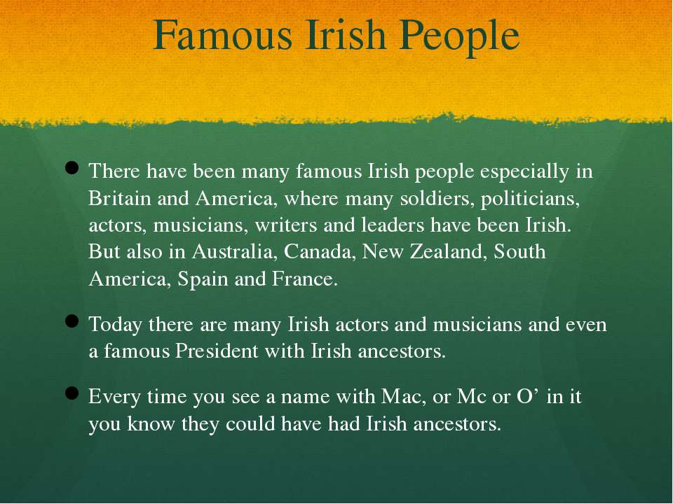 Famous Irish People There have been many famous Irish people especially in Br...