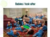 Babies / look after