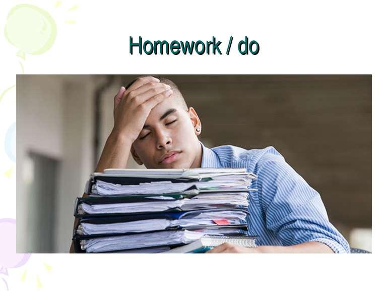 Homework / do