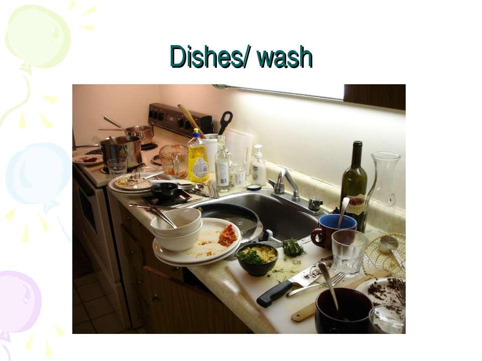 Dishes/ wash
