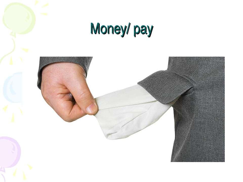 Money/ pay