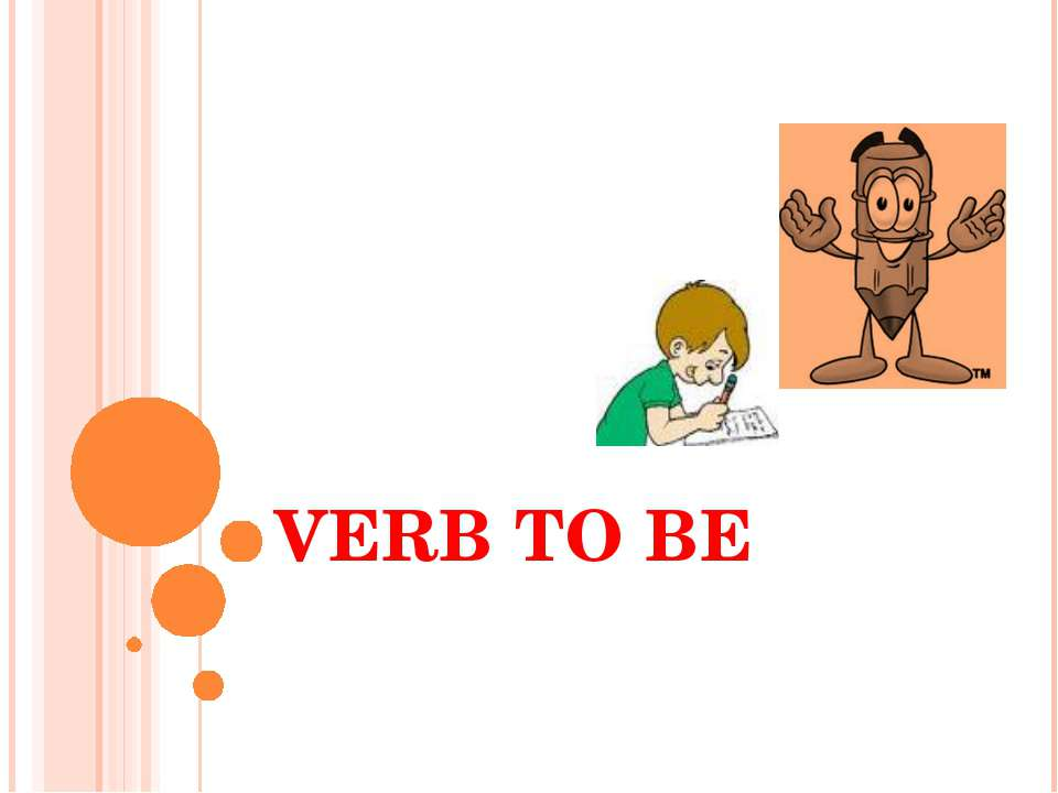 VERB TO BE *Autora: Alicia Abellán Bernal