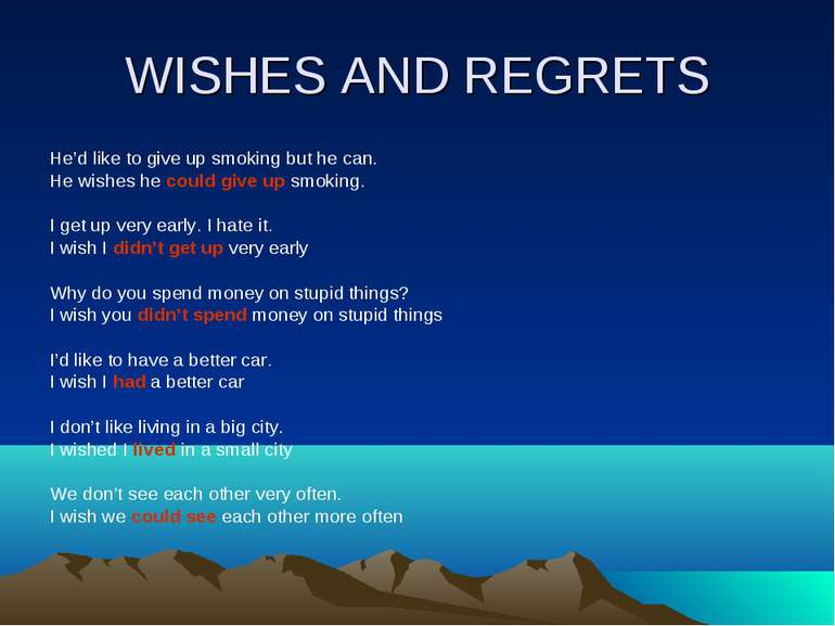 WISHES AND REGRETS He'd like to give up smoking but he can. He wishes he coul...