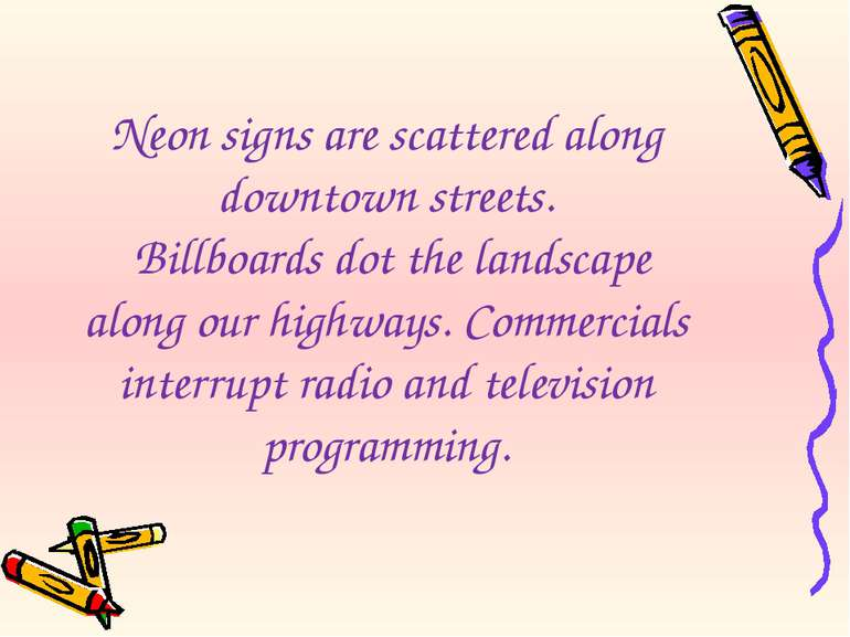 Neon signs are scattered along downtown streets. Billboards dot the landscape...