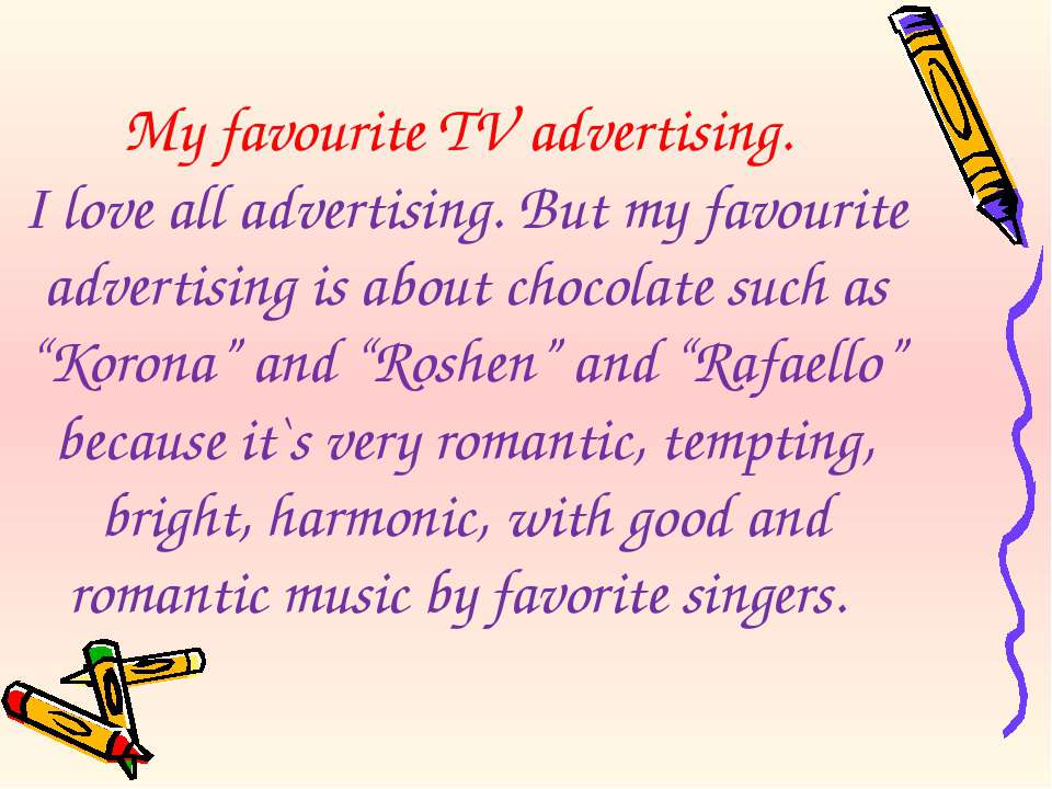 My favourite TV advertising. I love all advertising. But my favourite adverti...