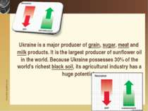 Ukraine is a major producer of grain, sugar, meat and milk products. It is th...