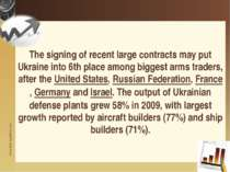 The signing of recent large contracts may put Ukraine into 6th place among bi...