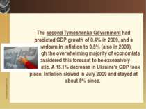 The second Tymoshenko Government had predicted GDP growth of 0.4% in 2009, an...