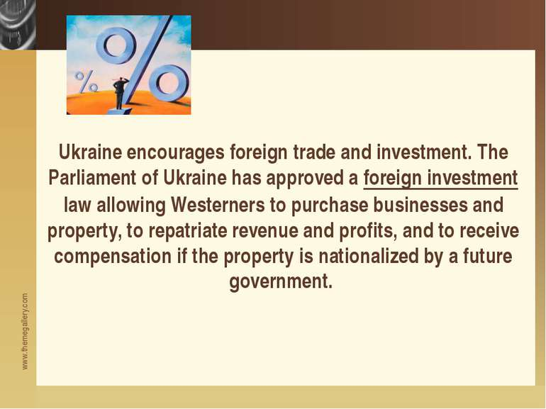 Ukraine encourages foreign trade and investment. The Parliament of Ukraine ha...