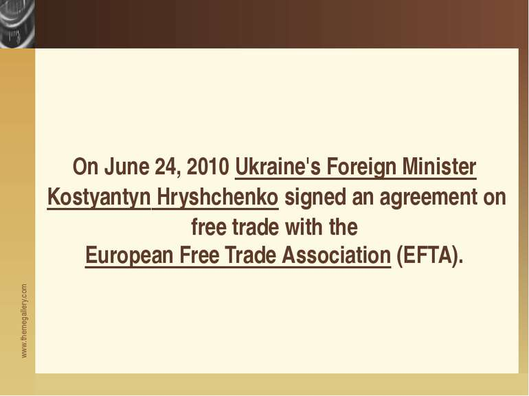 On June 24, 2010 Ukraine's Foreign Minister Kostyantyn Hryshchenko signed an ...