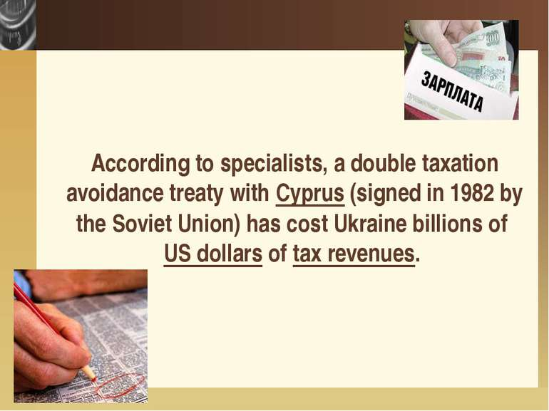 According to specialists, a double taxation avoidance treaty with Cyprus (sig...