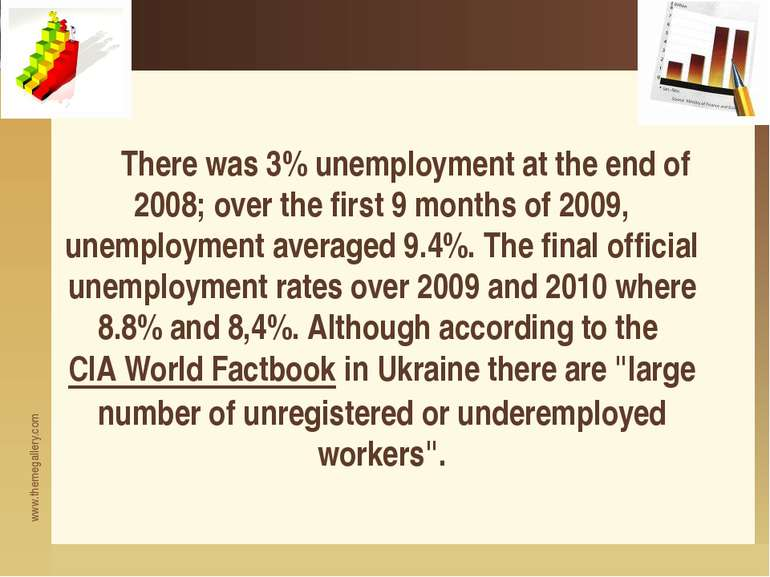 There was 3% unemployment at the end of 2008; over the first 9 months of 2009...