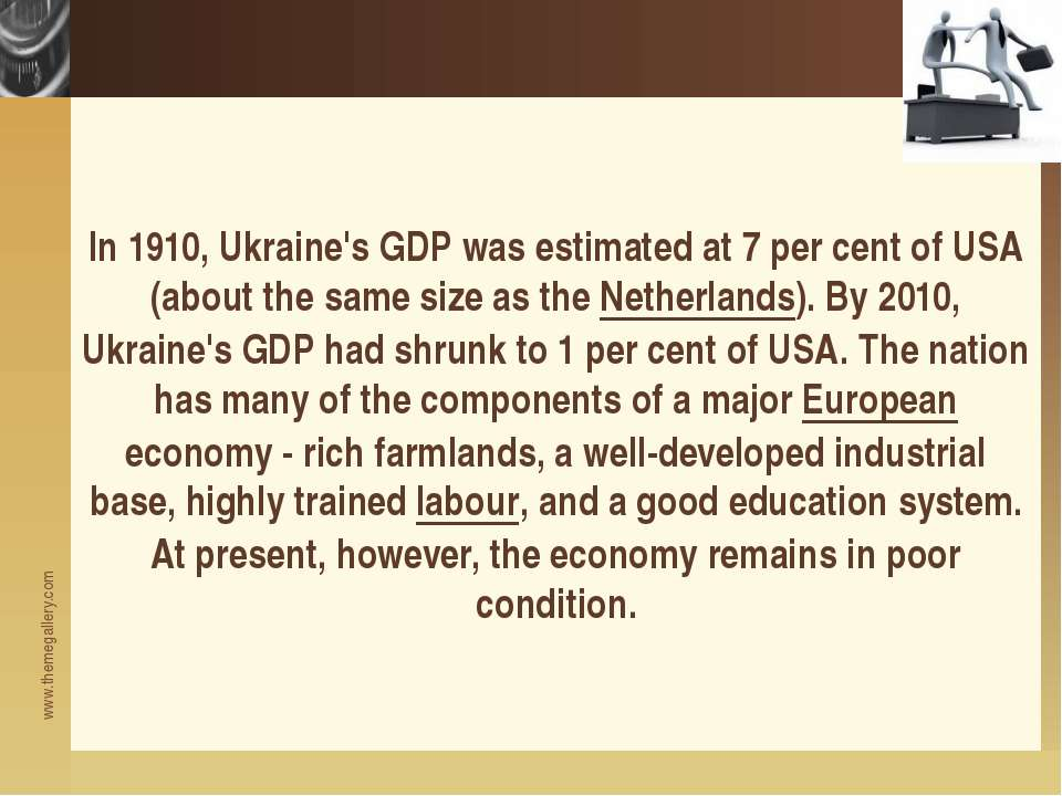 In 1910, Ukraine's GDP was estimated at 7 per cent of USA (about the same siz...
