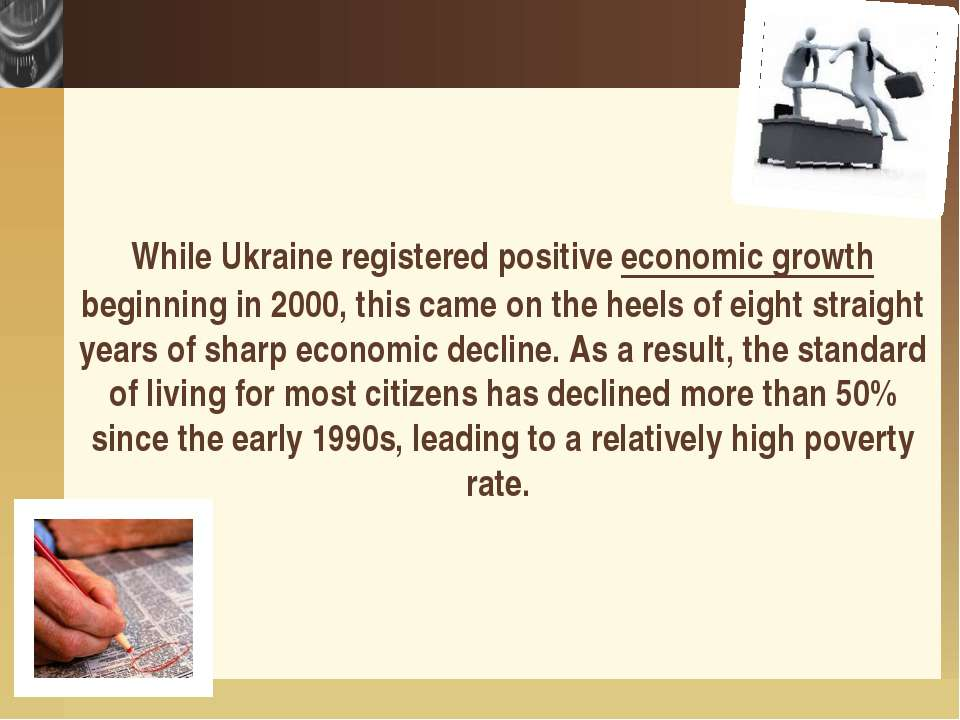 While Ukraine registered positive economic growth beginning in 2000, this cam...