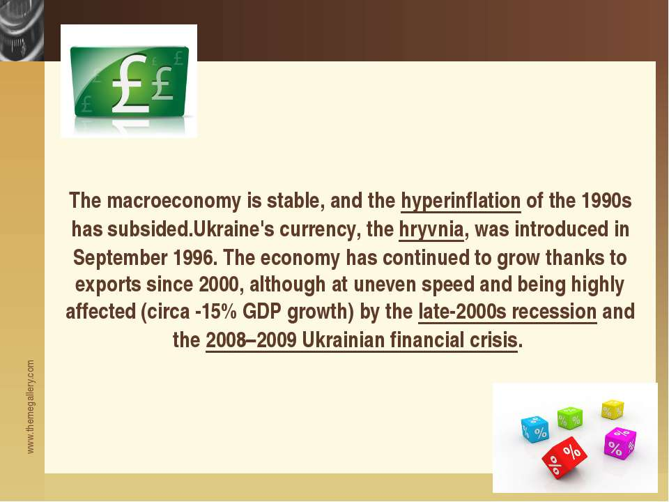 The macroeconomy is stable, and the hyperinflation of the 1990s has subsided....