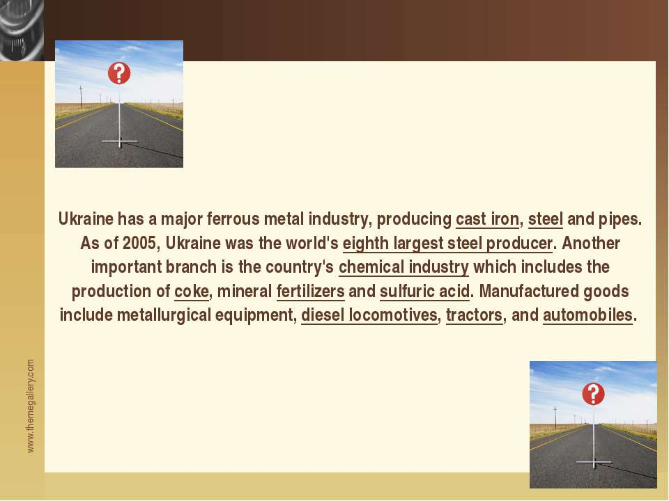 Ukraine has a major ferrous metal industry, producing cast iron, steel and pi...
