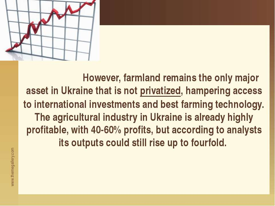 However, farmland remains the only major asset in Ukraine that is not privati...