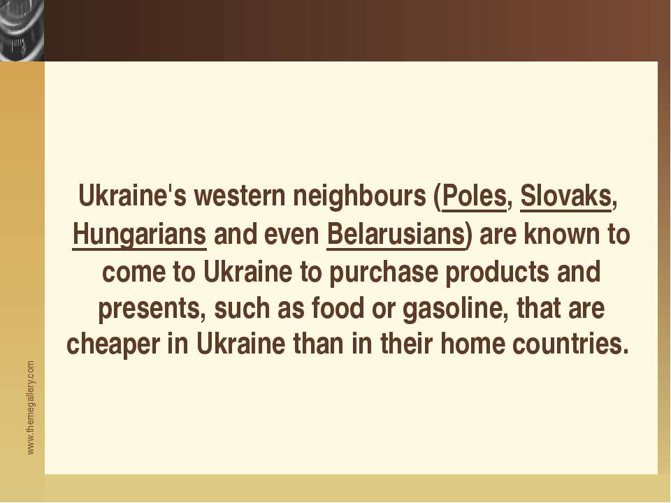 Ukraine's western neighbours (Poles, Slovaks, Hungarians and even Belarusians...
