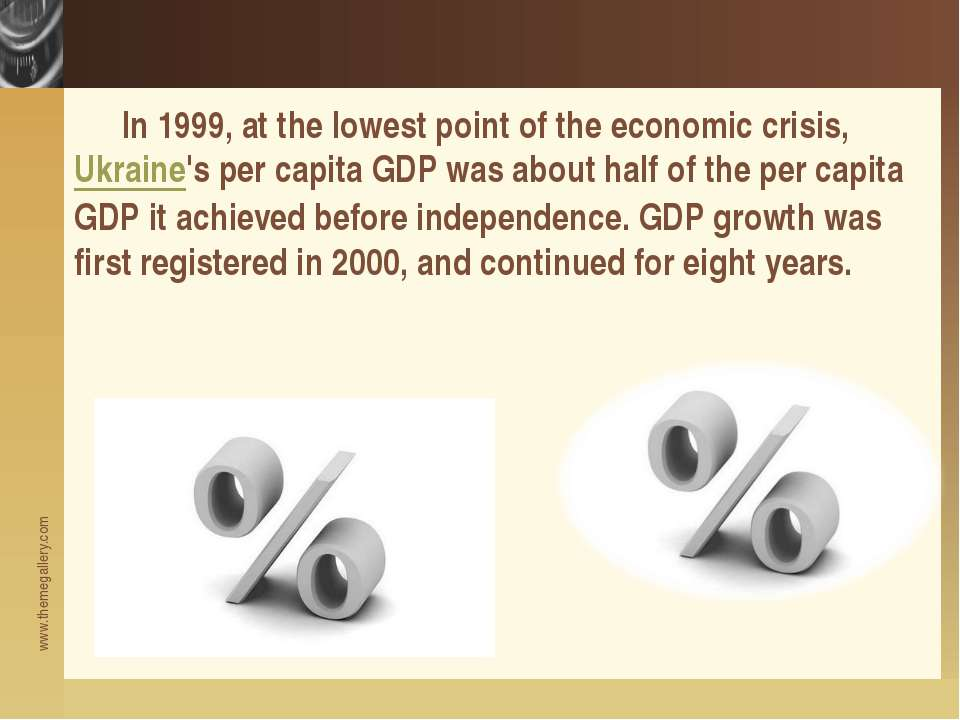 In 1999, at the lowest point of the economic crisis, Ukraine's per capita GDP...