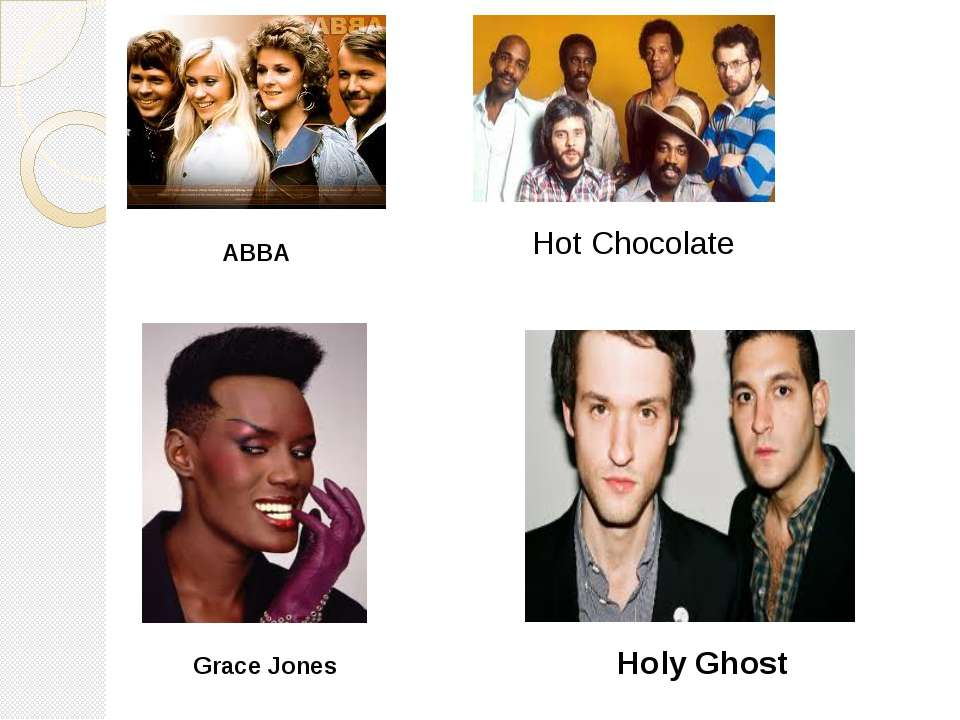ABBA Hot Chocolate Grace Jones Holy Ghost
