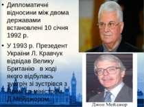 Дипломатичні відносини між двома державами встановлені 10 січня 1992 р. У 199...