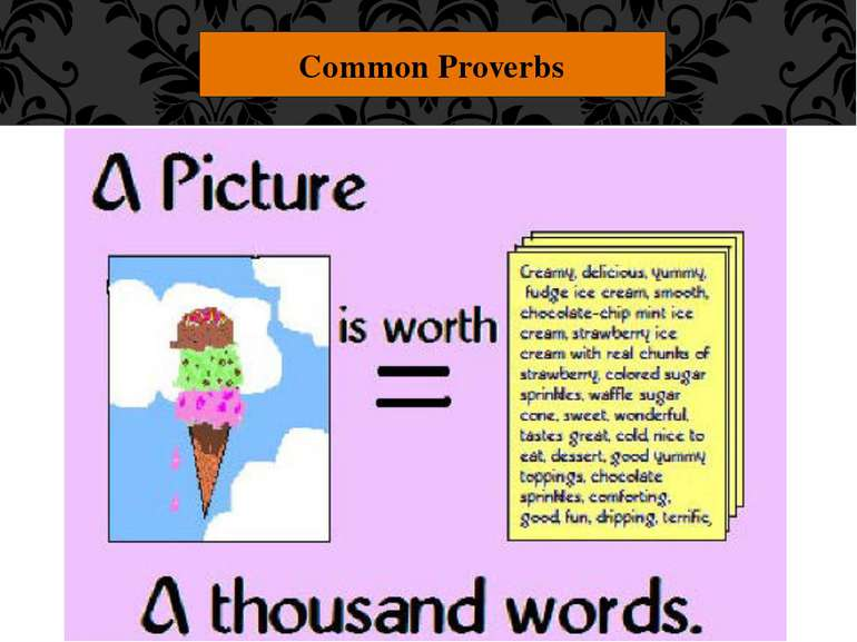 "Common Proverbs ""A picture is worth a thousand words."" Pictures convey emotio..."
