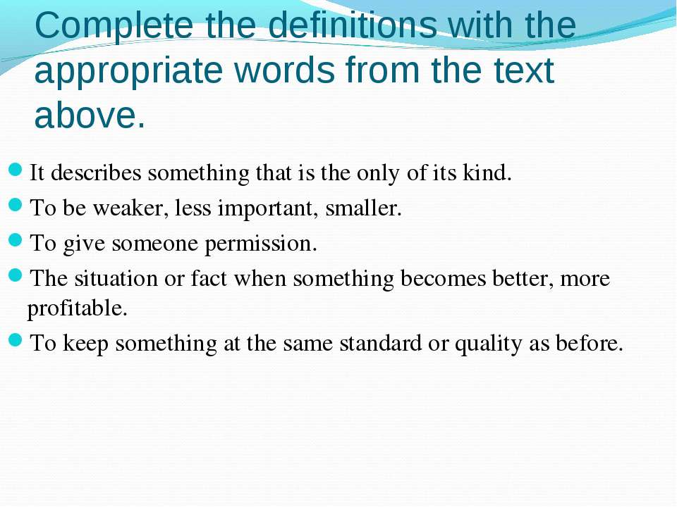 Complete the definitions with the appropriate words from the text above. It d...