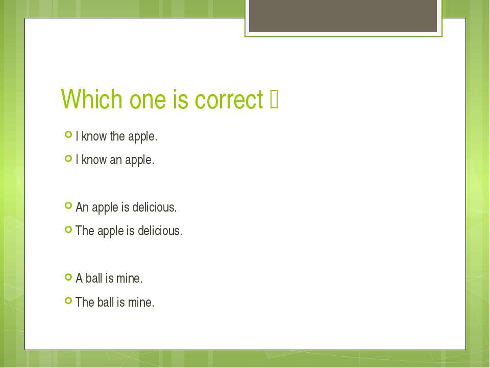 Which one is correct? I know the apple. I know an apple. An apple is delicio...
