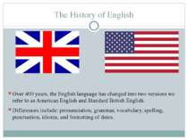The History of English Over 400 years, the English language has changed into ...