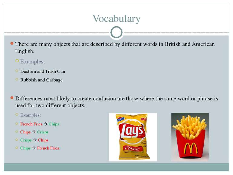 Vocabulary There are many objects that are described by different words in Br...