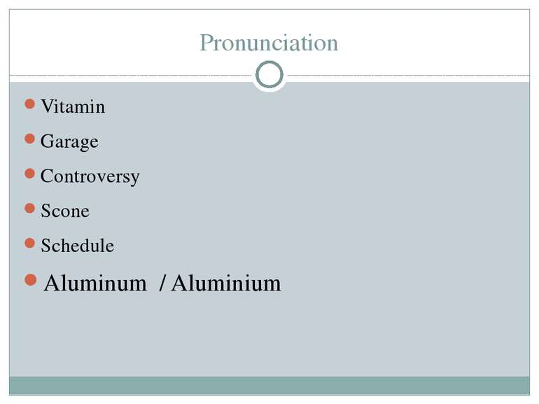 Pronunciation Vitamin Garage Controversy Scone Schedule Aluminum / Aluminium