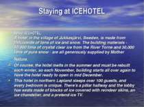 Staying at ICEHOTEL About ICEHOTEL A hotel in the village of Jukkasjärvi, Swe...